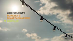 Luxurious Magazine Budapest & Sziget 2016